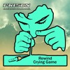 Rewind - Crying Game