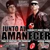 J Alvarez Ft. Daddy Yankee - Junto Al Amanecer (Of. By.Ete Es El Rmx')Ft.(Note Ekivoques')