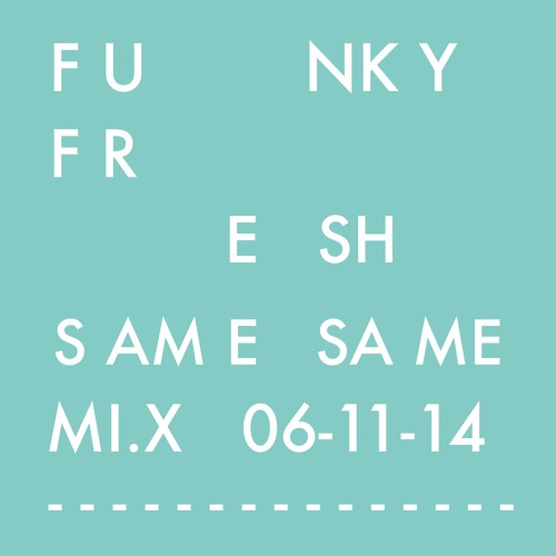 Funky Fresh - Same Same Mix