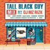 TALL BLACK GUY MIXTAPE