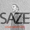Saze - Love Won't Do