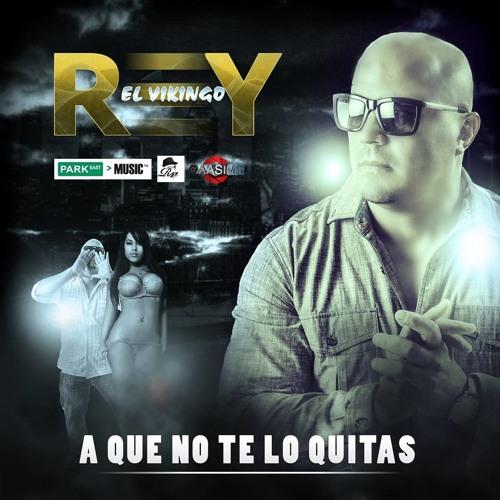 """Rey El Vikingo """" A Que No Te Lo Quitas""""  Merengue Electronico"""