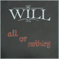 The Will - All or Nothing