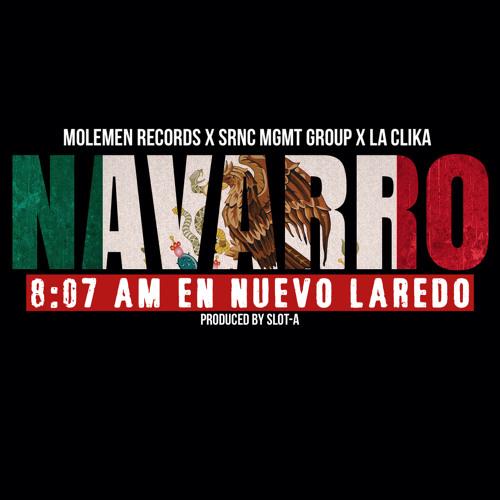 Navarro - 807AM En Nuevo Laredo (produced By Slot - A)