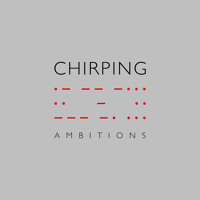 CHIRPING Ambitions Artwork