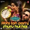 Abhi Toh Party Shuru Hui Hai Rimix ByVdj Vicky Khan