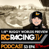 RCTV Podcast Series 3 Show 4: 1/8th Buggy Worlds Preview!