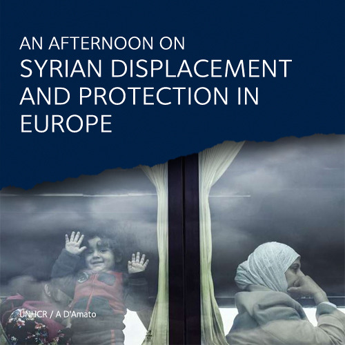 An afternoon on Syrian displacement, and protection in Europe