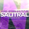 Moises Herrera  Dj Future - Salitral(John Daniels Remix) (Available on October 31st)