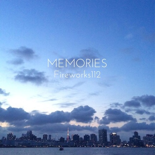 "Always Be / Fireworks112(Original Mix) from ""MEMORIES"""