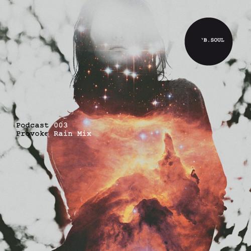 Podcast 003 / Provoke Rain Mix