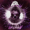 Dizkodeath - Orchid