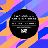 twoloud ft Christian Burns - We Are The Ones (Original Mix)[OUT NOW]