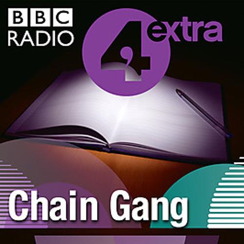 Episode 6 BBC Radio 4 Chain Gang series by Katrin Redfern