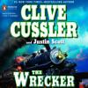 The Wrecker by Clive Cussler, Justin Scott, Read by Scott Brick