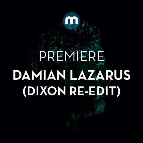 Premiere: Damian Lazarus & The Ancient Moons 'Lovers Eyes' (Dixon Re-Edit)