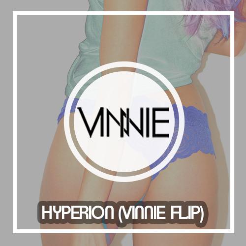Flinch - Hyperion (VINNIE FLIP)