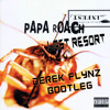 Papa Roach - Last Resort (Derek Flynz Bootleg)**FREE DOWNLOAD** (read the description)