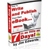 How To Write Your Own Ebook(r) In 7 Days!