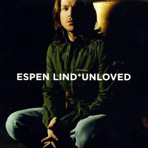 Unloved Espen Lind By Jonasaskelund On Soundcloud Hear The World S Sounds