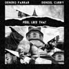 Deniro Farrar and Denzel Curry - Feel Like That [prod. Ryan