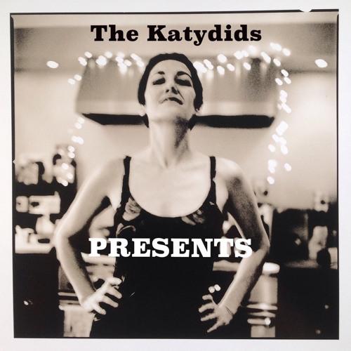 The Katydids PRESENTS