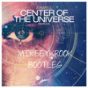 Axwell - Center Of The Universe (MikeeyKrook Bootleg)