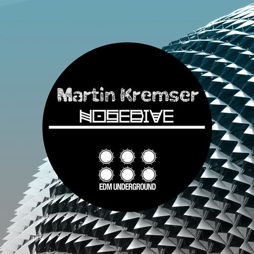 Martin Kremser - Nosedive Out now on Beatport