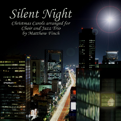 Silent Night - a Choral Jazz suite of Christmas Carols
