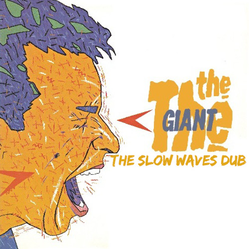 Giant (The Slow Waves Dub)