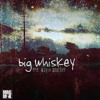 Big Whiskey - One Way Or Another