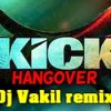 HANGOVER -DJ VAKIL REMIX