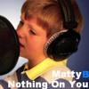 Nothing On You -  MattyBRaps