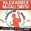 The Handsome Man's De Luxe Café by Alexander McCall Smith (No. 1 Ladies' Detective Agency, Book 15)