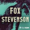Your EDM Mix with Fox Stevenson - Volume 10