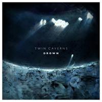 Twin Caverns - Drown