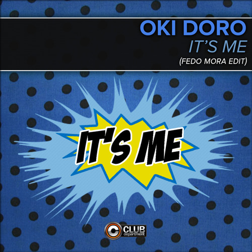 Oki Doro - It's Me [Preview]