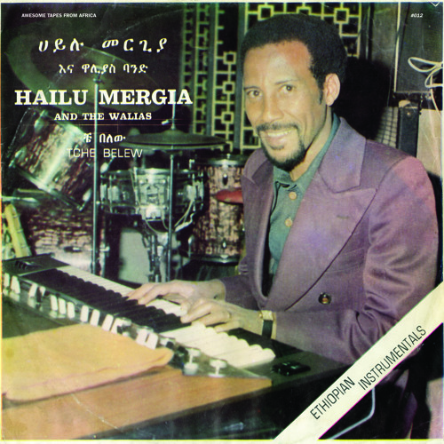 Hailu Mergia and the Walias — Eti Gual Blenai