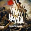 Coldplay - Viva La Vida - Acoustic Cover