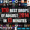 Top 100 Drops Of August 2014 In 13 Minutes (Dutch, Melbourne Bounce, Big Room and Electro House)