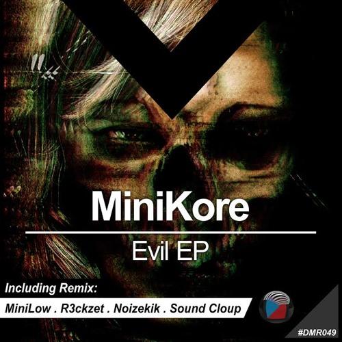 MiniKore - Evil (Original Mix)PREVIEW
