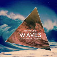 Mr. Probz - Waves (Lonczinski Remix)
