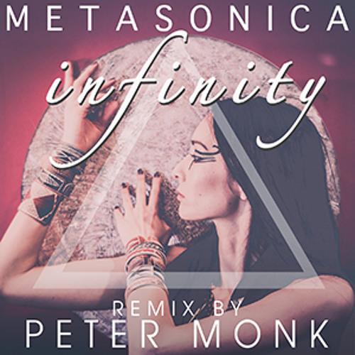 Metasonica - Infinity (Peter Monk Remix)