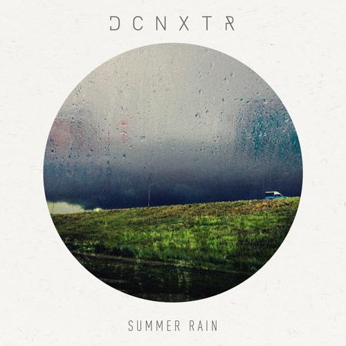 DCNXTR - SUMMER RAIN