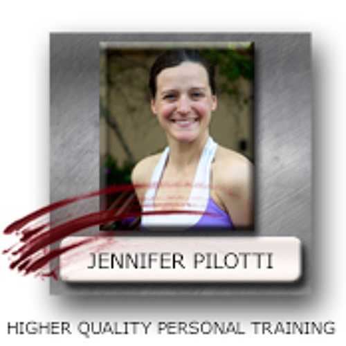 Jennifer Pilotti Bringing A Higher Quality To Your Personal Training