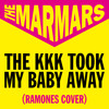 The Marmars - The KKK Took My Baby Away (Ramones Cover)