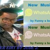Whatsapp Song - By Funny S Boy (version original)