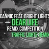 Dannic Ft Bright Light - Dear Life (Traffic Lights Remix) BUY TO DOWNLOAD