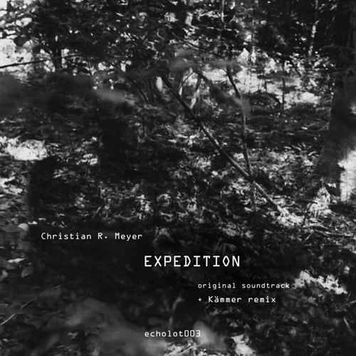 (B)  Christian R. Meyer - EXPEDITION (Kämmer Remix)