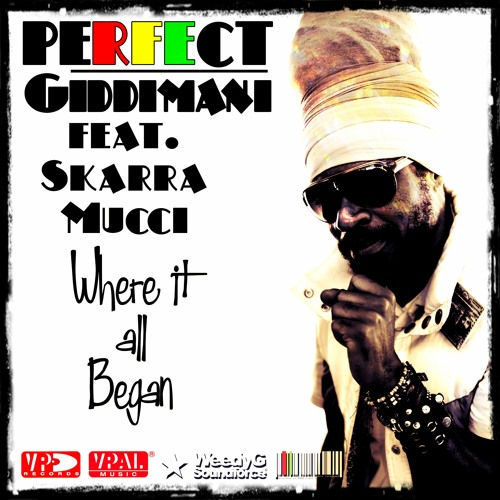 Perfect Giddimani Feat Skarra Mucci - Where It All Began [Weedy G Soundforce & VP Records 2014]